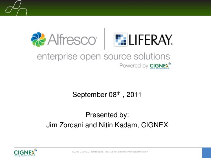 September 08th , 2011            Presented by:Jim Zordani and Nitin Kadam, CIGNEX       ©2009 CIGNEX Technologies, Inc. | ...