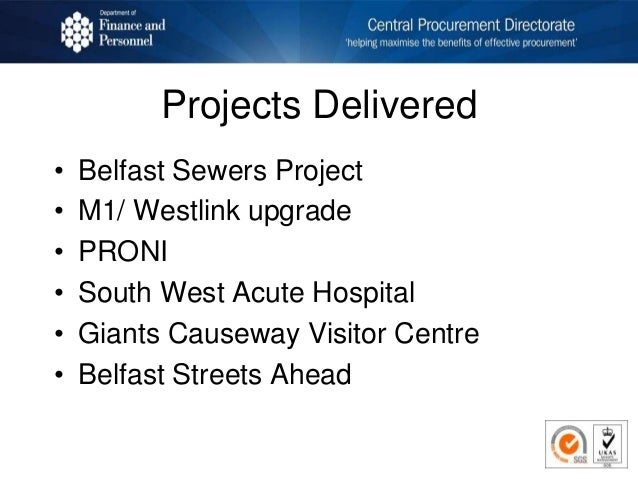 Projects Delivered • Belfast Sewers Project • M1/ Westlink upgrade • PRONI • South West Acute Hospital • Giants Causeway V...