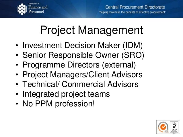 Project Management • Investment Decision Maker (IDM) • Senior Responsible Owner (SRO) • Programme Directors (external) • P...