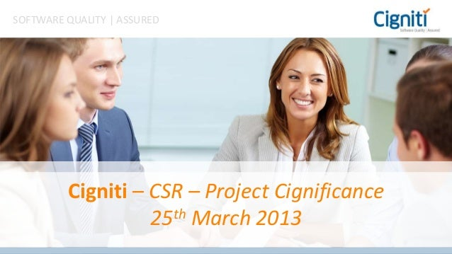 SOFTWARE QUALITY | ASSURED         Cigniti – CSR – Project Cignificance                   25th March 2013