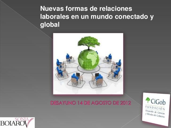 Nuevas formas de relacioneslaborales en un mundo conectado yglobal