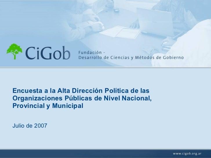Encuesta a la Alta Dirección Política de las Organizaciones Públicas de Nivel Nacional, Provincial y Municipal Julio de 2007