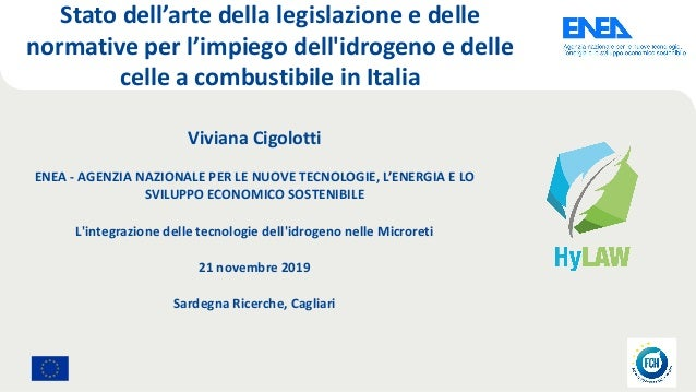 Stato dell'arte della legislazione e delle normative per l'impiego dell'idrogeno e delle celle a combustibile in Italia Vi...