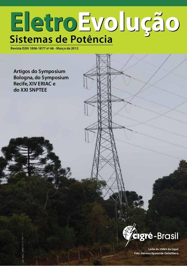 Revista ISSN 1806-1877 nº 66 - Março de 2012 Artigos do Symposium Bologna,do Symposium Recife,XIV ERIAC e do XXI SNPTEE Li...