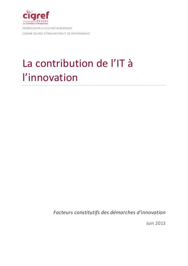 PROMOUVOIR LA CULTURE NUMERIQUE COMME SOURCE D'INNOVATION ET DE PERFORMANCE La contribution de l'IT à l'innovation Facteur...