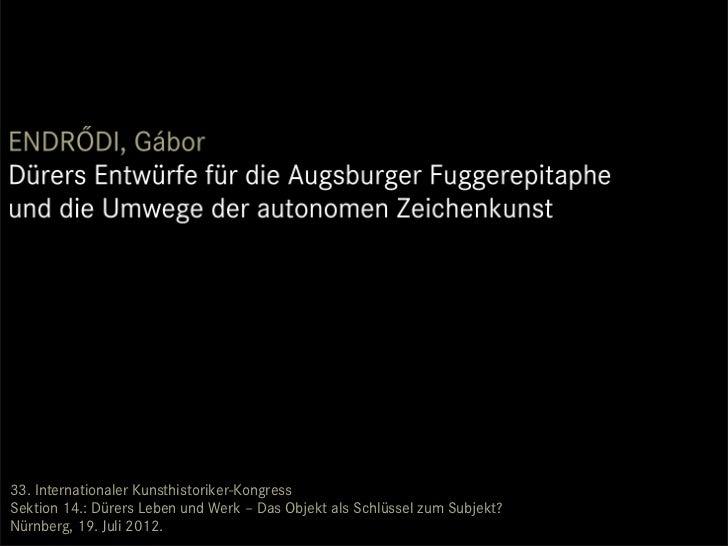 33. Internationaler Kunsthistoriker-KongressSektion 14.: Dürers Leben und Werk – Das Objekt als Schlüssel zum Subjekt?Nürn...