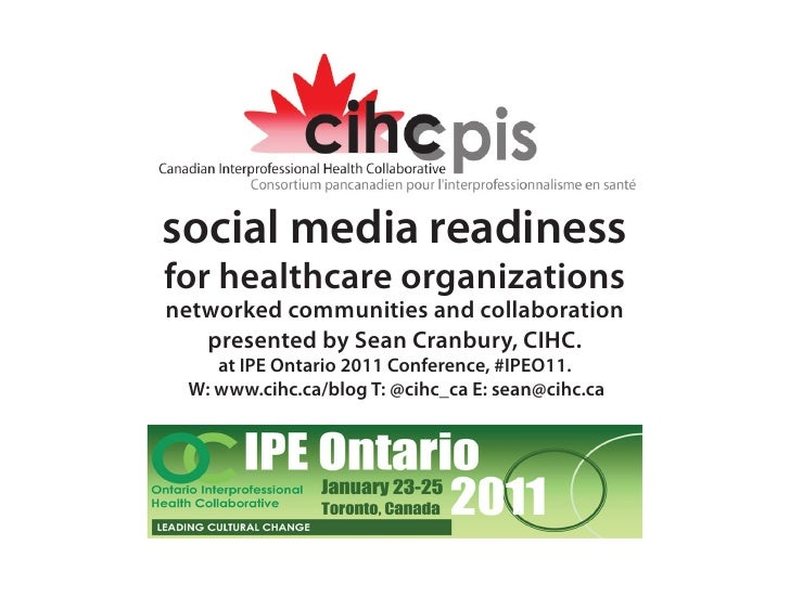 social media readinessfor healthcare organizationsnetworked communities and collaboration   presented by Sean Cranbury, CI...