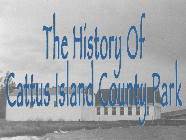 The History Of  Cattus Island County Park