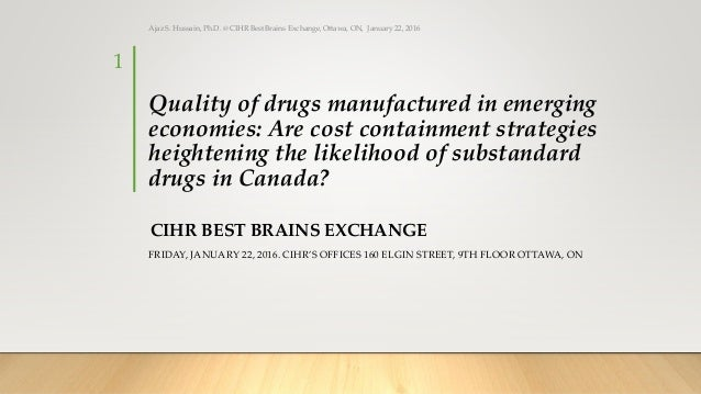 Quality of drugs manufactured in emerging economies: Are cost containment strategies heightening the likelihood of substan...