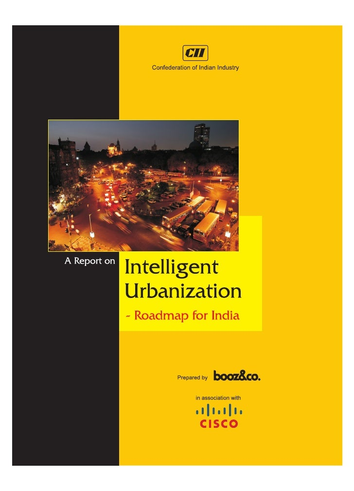 A Report on                             Intelligent Urbanization                                  Roadmap for India       ...