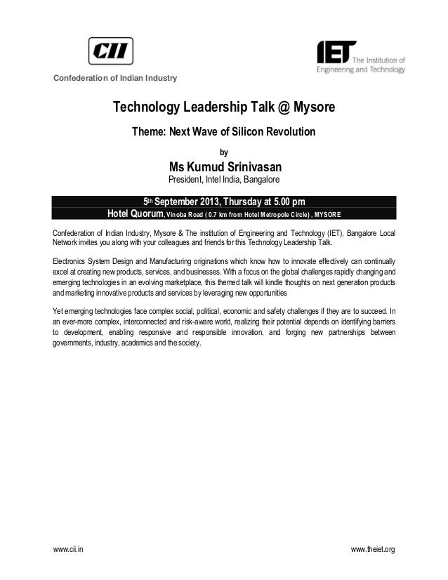 www.cii.in www.theiet.org Technology Leadership Talk @ Mysore Theme: Next Wave of Silicon Revolution by Ms Kumud Srinivasa...