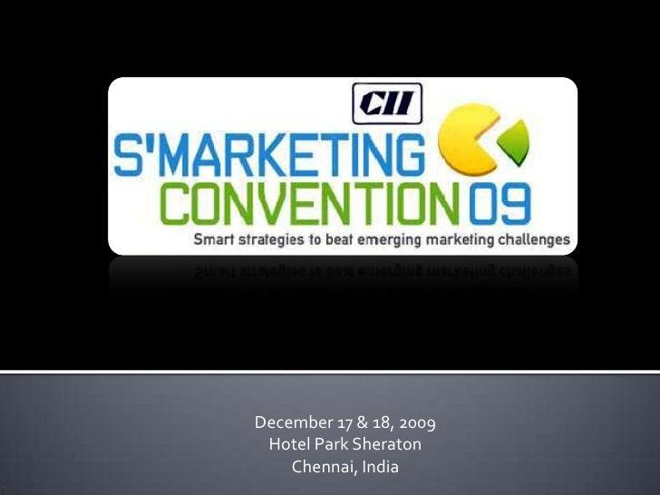 December 17 & 18, 2009<br />Hotel Park Sheraton<br />Chennai, India<br />