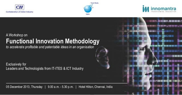 A Workshop on Functional Innovation Methodology to accelerate profitable and patentable ideas in an organisation Exclusive...