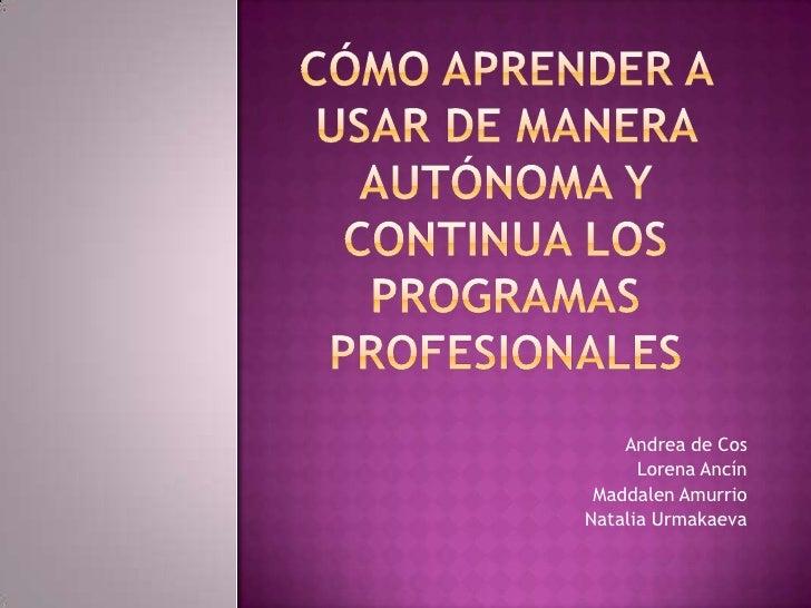 Andrea de Cos      Lorena Ancín Maddalen AmurrioNatalia Urmakaeva