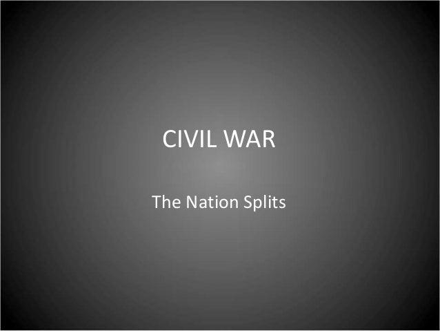 CIVIL WAR The Nation Splits