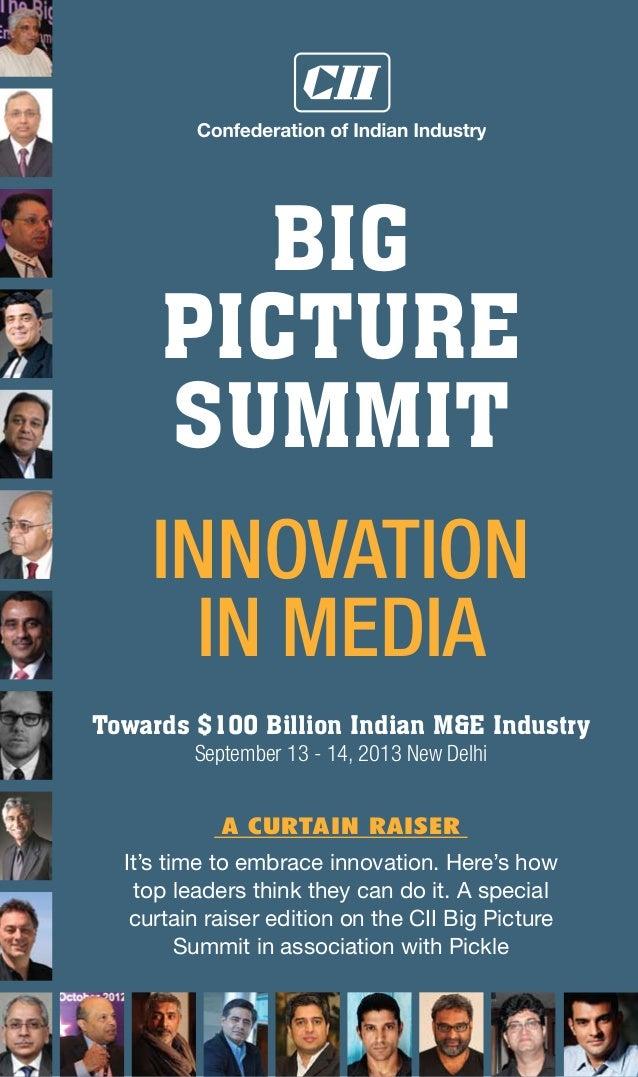 www.ciibigpicture.comCII BIG PICTURE SUMMIT 20131 pickle entertainment biz guide BIG PICTURE SUMMIT Towards $100 Billion I...