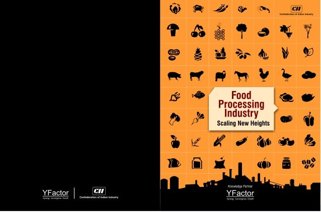 Food Processing Industry - Scaling New Heights