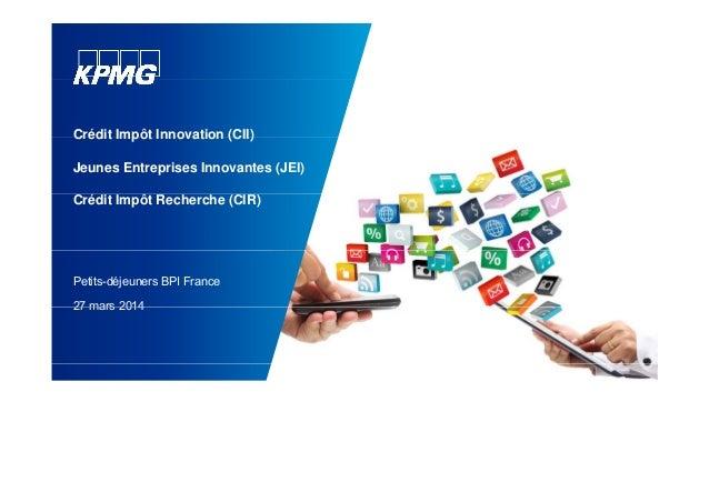 Crédit Impôt Innovation (CII)Crédit Impôt Innovation (CII) Jeunes Entreprises Innovantes (JEI) Crédit Impôt Recherche (CIR...