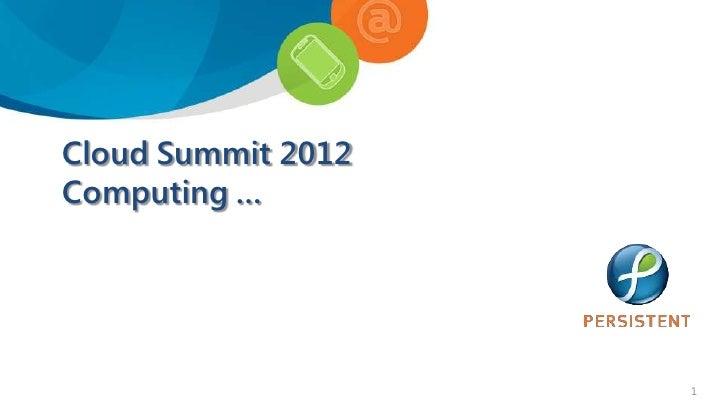 Cloud Summit 2012Computing …                    1