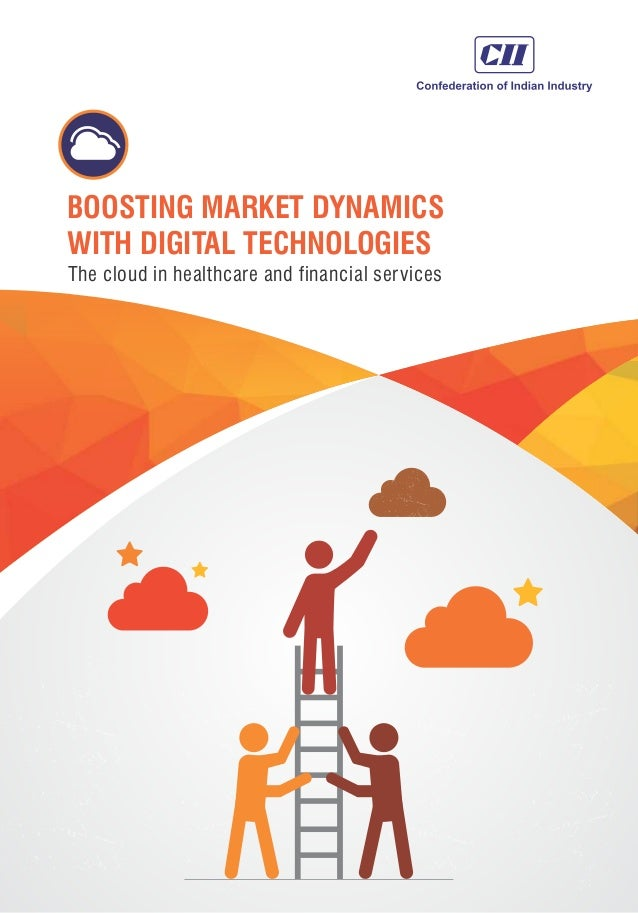 BOOSTING MARKET DYNAMICS WITH DIGITAL TECHNOLOGIES The cloud in healthcare and financial services