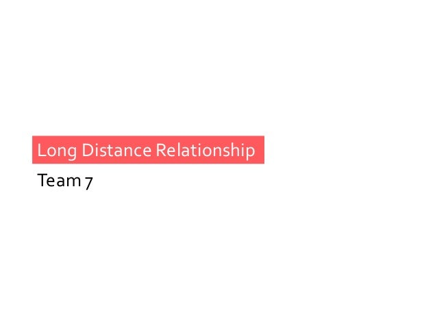 Long Distance Relationship Team 7