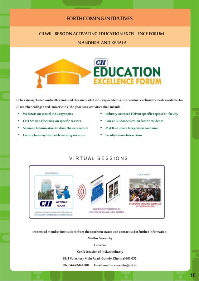 FORTHCOMING INITIATIVES  CII WILLBE SOON ACTIVATING EDUCATION EXCELLENCE FORUM  IN ANDHRA AND KERALA  CII has strengthened...