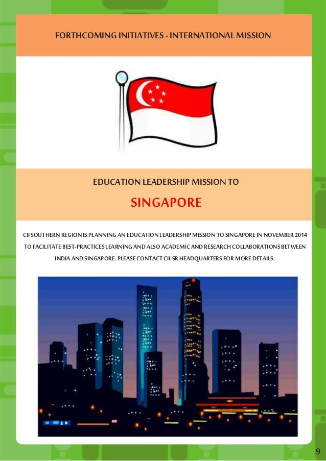 FORTHCOMING INITIATIVES - INTERNATIONAL MISSION  EDUCATION LEADERSHIP MISSION TO  SINGAPORE  9  CII SOUTHERN REGION IS PLA...
