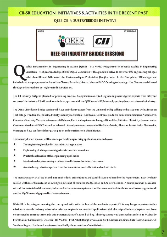 CII-SR EDUCATION INITIATIVES & ACTIVITIES IN THE RECENT PAST  QEEE-CII INDUSTRYBRIDGE INITIATIVE  7  QEducation. uality En...