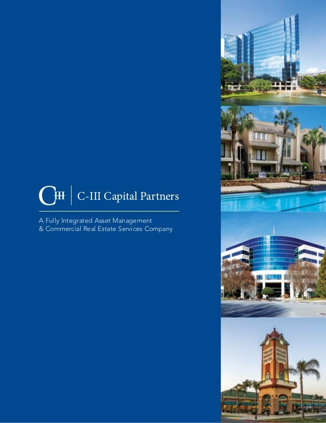 A Fully Integrated Asset Management & Commercial Real Estate Services Company C-III Capital Partners