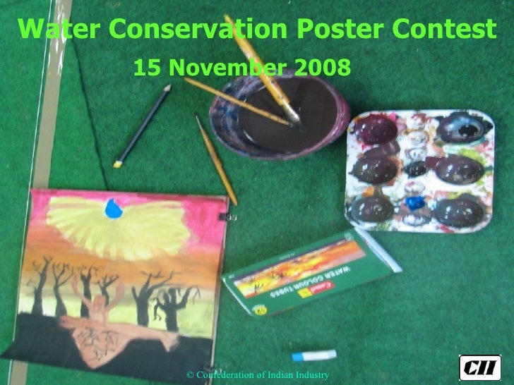 Water Conservation Poster Contest 15 November 2008 © Confederation of Indian Industry