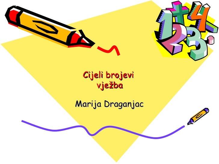 Cijeli brojevi     vježbaMarija Draganjac
