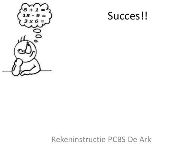 Succes!!Rekeninstructie PCBS De Ark