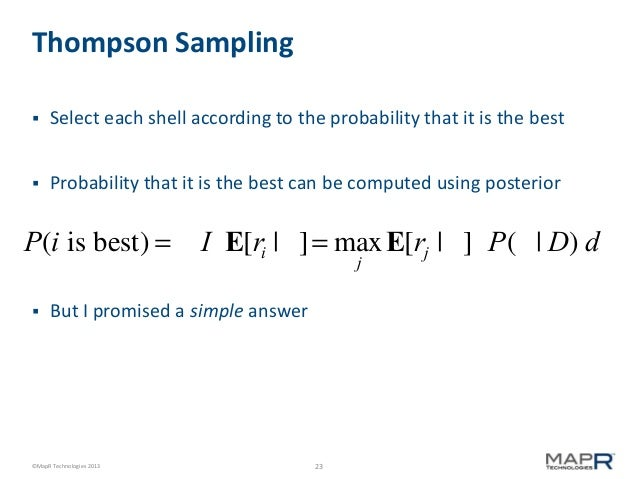 Thompson Sampling   Select each shell according to the probability that it is the best    Probability that it is the bes...
