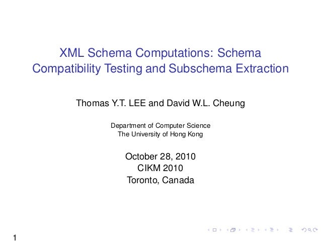 XML Schema Computations: Schema    Compatibility Testing and Subschema Extraction           Thomas Y.T. LEE and David W.L....