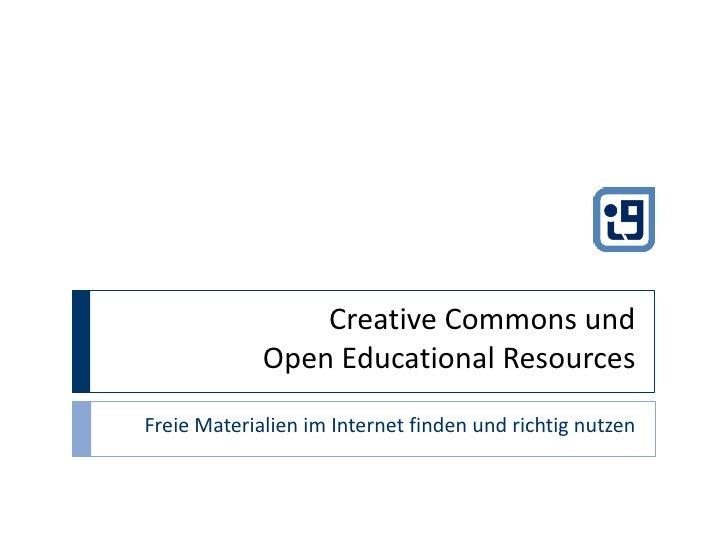 Creative Commons undOpen Educational Resources<br />Freie Materialien im Internet finden und richtig nutzen<br />