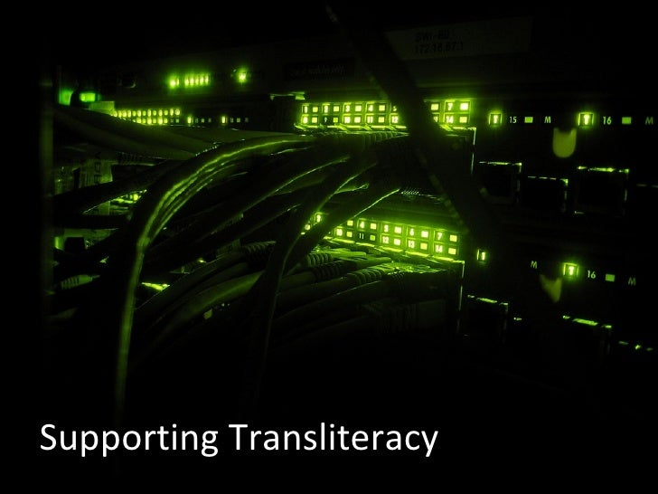 Supporting Transliteracy