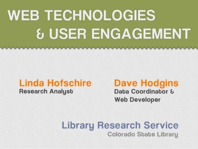 Web Technologies & User Engagement-Computers in Libraries 2013