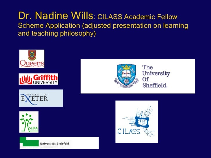 Dr. Nadine Wills : CILASS Academic Fellow Scheme Application (adjusted presentation on learning and teaching philosophy)