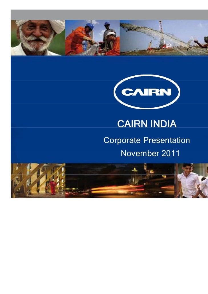 CAIRN INDIACorporate Presentation    November 2011    N    b