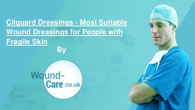 By Cilguard Dressings - Most Suitable Wound Dressings for People with Fragile Skin