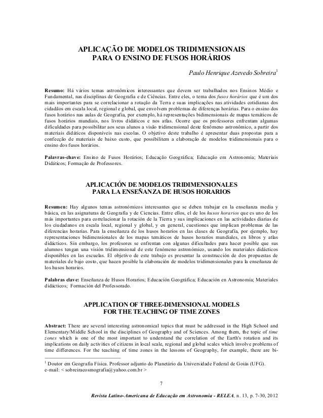 7 Revista Latino-Americana de Educação em Astronomia - RELEA, n. 13, p. 7-30, 2012 APLICAÇÃO DE MODELOS TRIDIMENSIONAIS PA...