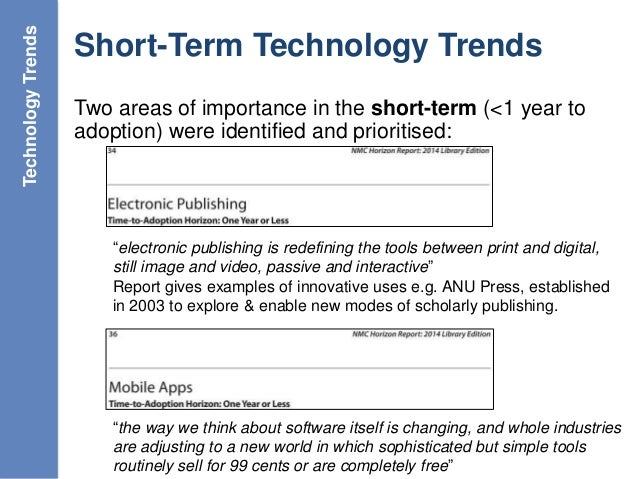 Short-Term Technology Trends Two areas of importance in the short-term (<1 year to adoption) were identified and prioritis...