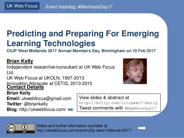 Predicting and Preparing For Emerging Learning Technologies CILIP West Midlands 2017 Annual Members Day, Birmingham on 10 ...