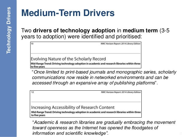 Medium-Term Drivers Two drivers of technology adoption in medium term (3-5 years to adoption) were identified and prioriti...