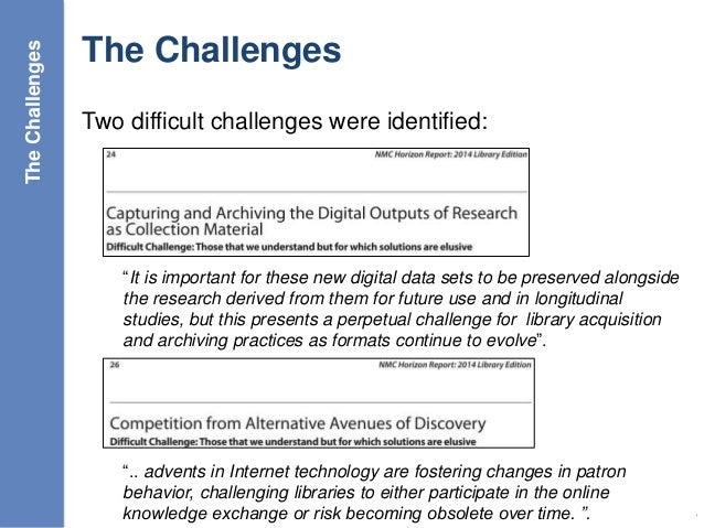 """The Challenges Two difficult challenges were identified: 25 """"It is important for these new digital data sets to be preserv..."""