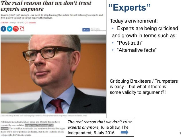 """""""Experts"""" Today's environment: • Experts are being criticised and growth in terms such as: • """"Post-truth"""" • """"Alternative f..."""