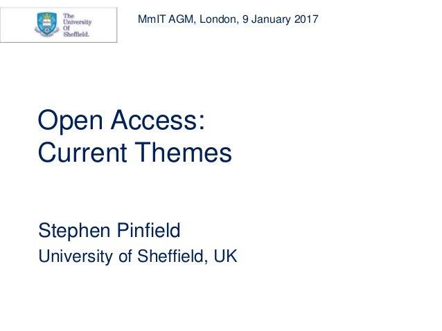Open Access: Current Themes Stephen Pinfield University of Sheffield, UK MmIT AGM, London, 9 January 2017