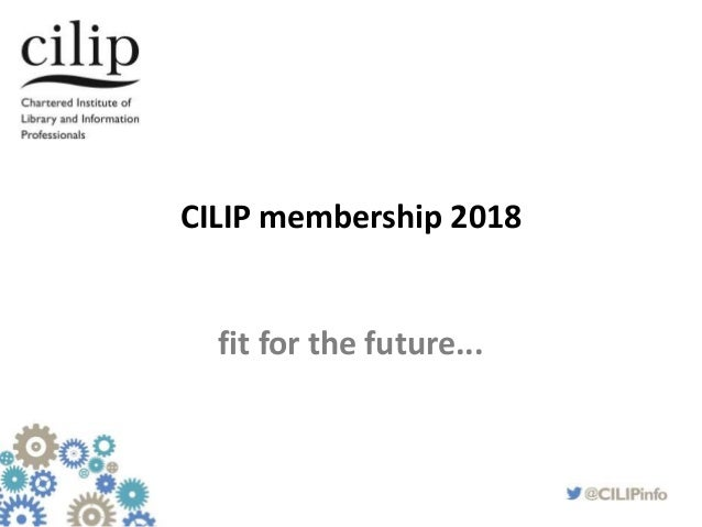 CILIP membership 2018 fit for the future...