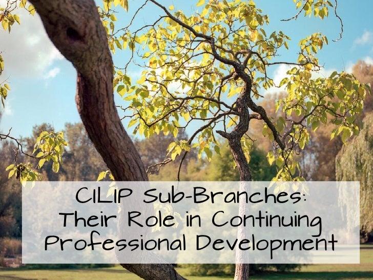 CILIP Sub-Branches: Their Role in ContinuingProfessional Development