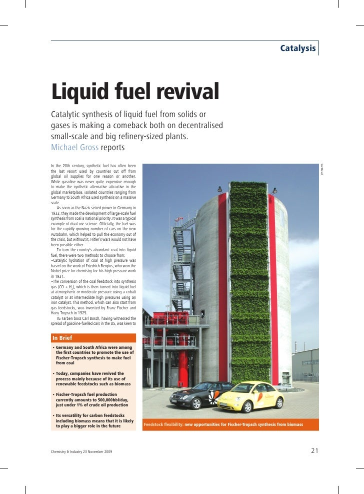 Catalysis     Liquid fuel revival Catalytic synthesis of liquid fuel from solids or gases is making a comeback both on dec...